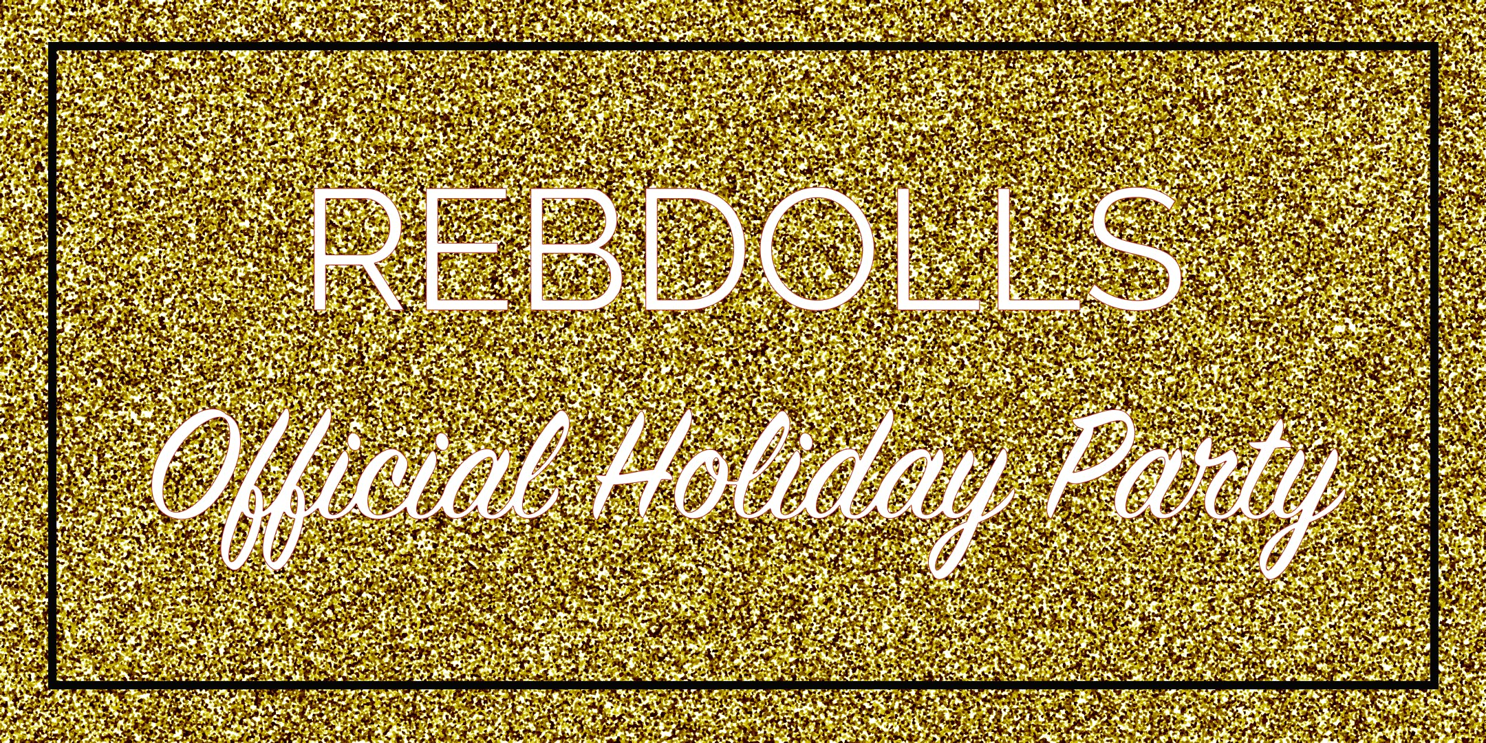 Rebdolls Official Holiday Party