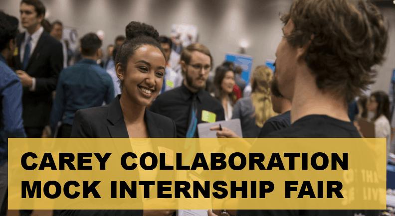 Carey Collaboration Mock Internship Fair