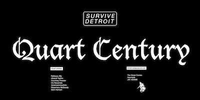 """""""QUART CENTURY"""" presented by SURVIVE DETROIT"""