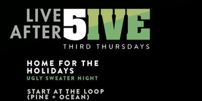 Live After 5ive December: Home for the Holidays Wear Your Ugly Sweater!