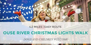 OUSE RIVER CHRISTMAS LIGHTS WALK | 4.2 MILES | EASY...