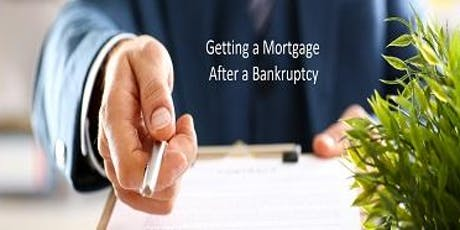 Getting a Mortgage After a Bankruptcy FREE 3 CE  McDonough tickets