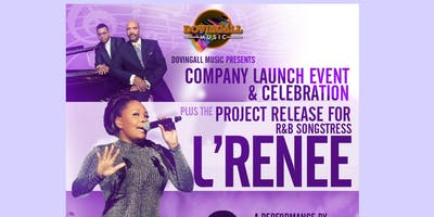 Company Launch Event for Dovingall Music & Project Release For R&B Songstress  L.RENEE
