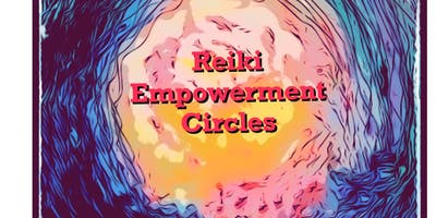 REIKI EMPOWERMENT CIRCLES