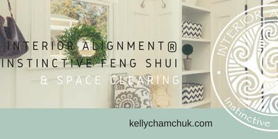 Instinctive Feng Shui & Space Clearing - Interior Alignment® *Online/Onsite