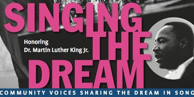SINGING THE DREAM 2019, Honoring Dr. Martin Luther King, Jr.