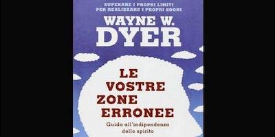 """CONVERSAZIONE """"Le vostre zone erronee"""" di Dyer"""