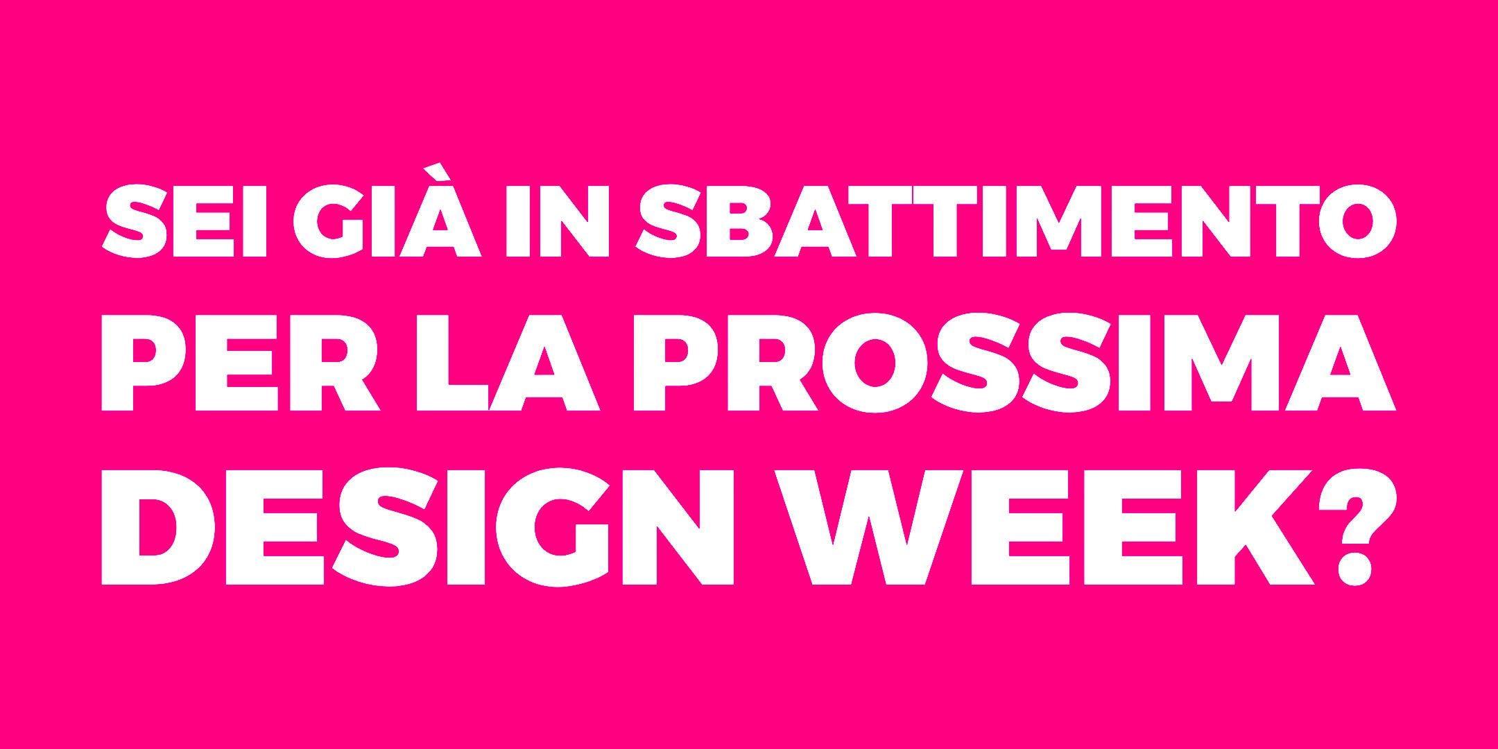 Metti in mostra il tuo DESIGN alla FUORISALMONE Milano Design Week
