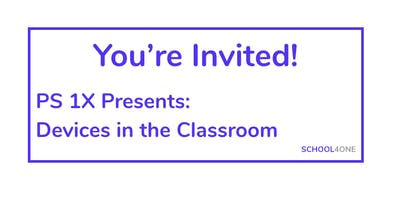 PS 1X Presents: Devices in the Classroom