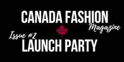 Canada Fashion Magazine Second Issue Launch Party!!