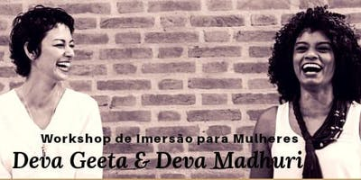 Workshop de Imersão para Mulheres Com Deva Geeta