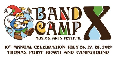 BAND CAMP X, July 26, 27 28, Thomas Point Beach & Campground