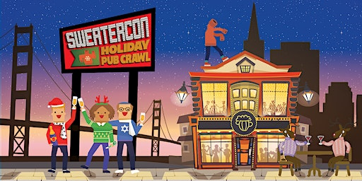 Sweater-Con 2019: San Francisco Holiday Pub Crawl
