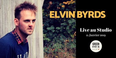 Elvin Byrds - Live au Studio