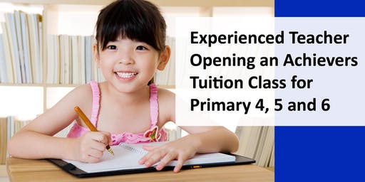 Achievers Tuition Class for Primary 4, 5 and 6 in Preparation for PSLE