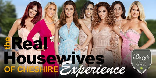 Berry's Tennis Classic - The Real Housewives of Cheshire Experience