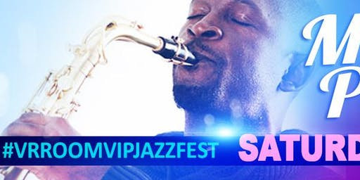 Mike Phillips @ the 3rd Annual VrroomVIP JazzFEST - *Early Bird*