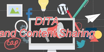 Leveraging DITA to Share Content Across Your Company