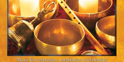 Deep Peace Meditation Concert: Tibetan Bowls, Flutes and Mantras