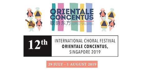 12th International Choral Festival Orientale Concentus, Singapore 2019 tickets