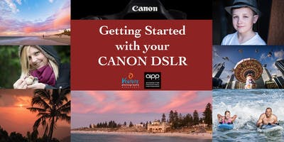 Getting Started with your Canon DSLR (March 2019)