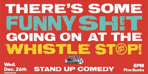 Stand-up Comedy @Whistle Stop Bar