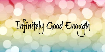 Infinitely Good Enough