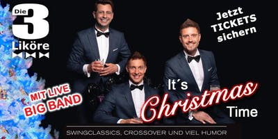 IT´S CHRISTMAS TIME - Die 3 Liköre & Big Band