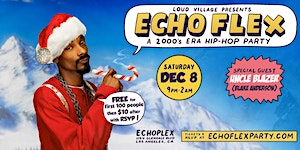 Echo Flex: a 2000s Era Hip Hop Party! w/ Blake...