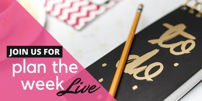 Plan The Week Live Savannah: How to Create a Plan for The Life You Want