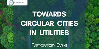 Towards Circular Cities in Utilities - Participatory Event