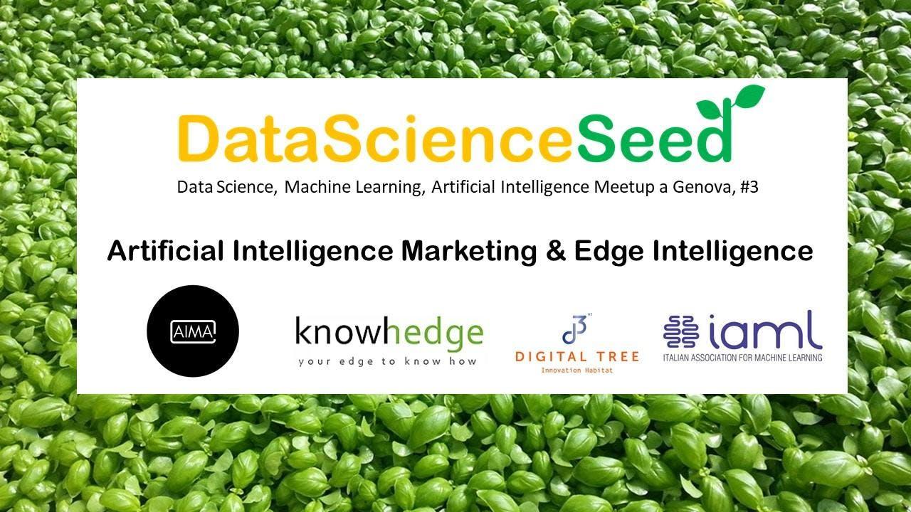 DataScienceSeed #3 - AI Marketing e Edge Inte