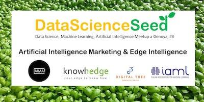 DataScienceSeed #3 - AI Marketing e Edge Intelligence