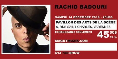 Rachid Badouri : nouveau spectacle !  billets