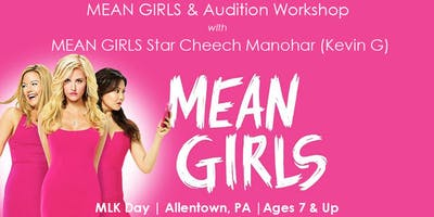 MEAN GIRLS & Audition Workshop with MEAN GIRLS Actor, Cheech Manohar (Kevin G)
