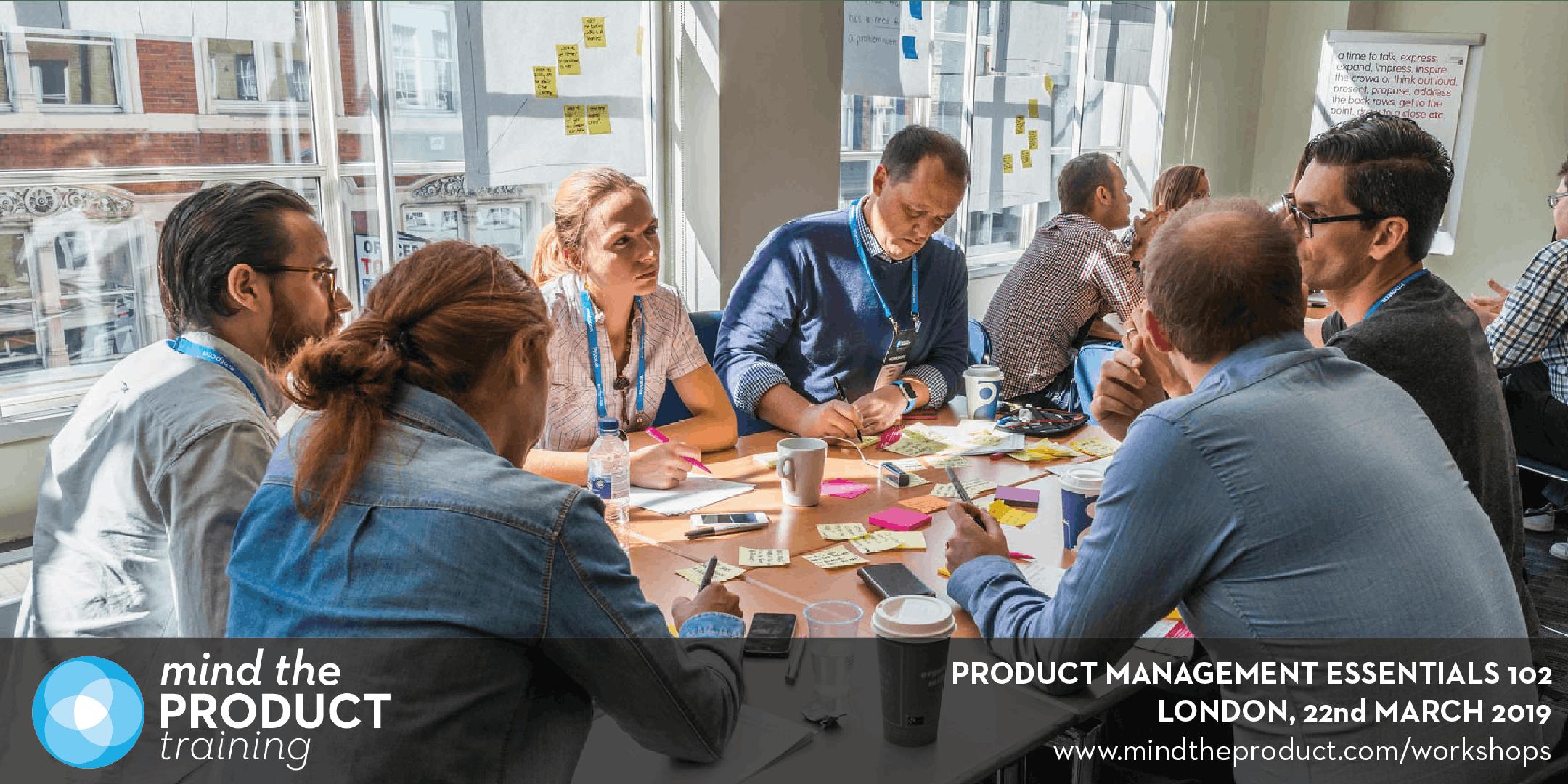 Product Management Essentials 102 Training Workshop - London