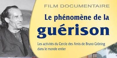 """Film documentaire \""""Le phénomène de Guérison Groning\"""": Lyon : Dim.6/1/2019"""