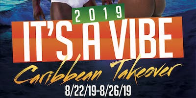 2019 It's A Vibe-End of Summer Caribbean Takeover!