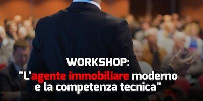"""Workshop """"L'agente immobiliare moderno e la competenza tecnica"""""""