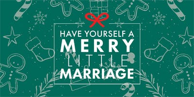 Have Yourself a Merry Little Marriage | December 5, 2019