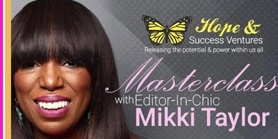 You, Inc. ~ A Master Class With Editor In Chic Mikki Taylor