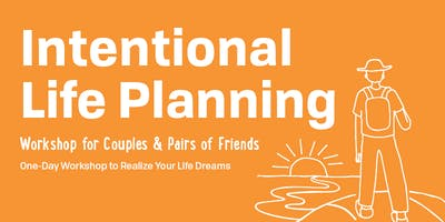 Intentional Life Planning Workshop, Astoria, Oregon, November 9, 2018