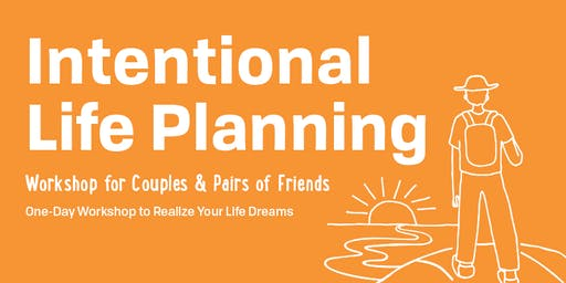 Intentional Life Planning Workshop, Astoria, Oregon, November 9, 2019