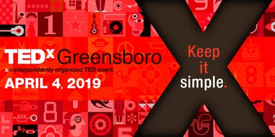 TEDxGreensboro2019:Keep It Simple