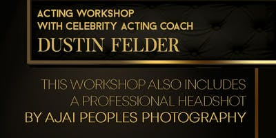 Acting Workshop with Dustin Felder