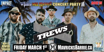 THE TREWS  2nd Annual Winter Meltdown Concert Party!