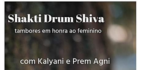 Shakti Drum Shiva ingressos