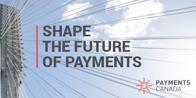Modernizing Payments in Canada: Forum for discussion
