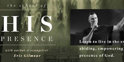 The School of His Presence with Eric Gilmour: Houston, TX