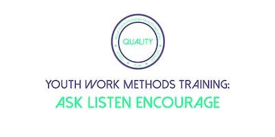 Youth Work Methods Training: Ask Listen Encourage